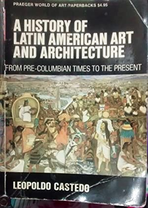 A history of Latin American Art and Architecture. From Pre-columbian times to the present. Transl...