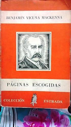 Paginas escogidas / Selección, prólogo y notas: Vicuña Mackenna, Benjamín