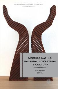 América latina, palabra, literatura y cultura.: Pizarro, Ana
