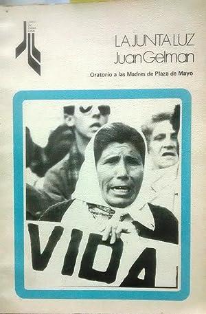 la junta luz. Oratorio a las Madres de Plaza de Mayo: Gelman, Juan ( 1930-2014 )