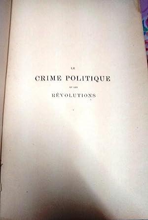 Le crime politique et les Révolutions. 1ra. Partie : Antrhropologie et Sociologie: Lombroso, C. - ...