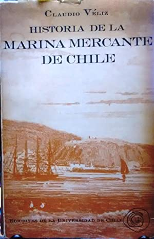 Historia de la Marina Mercante de Chile.: Véliz, Claudio
