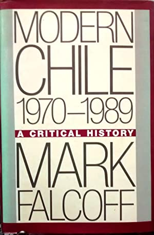 Modern Chile 1970 - 1989. A critical history