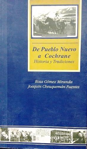 De Pueblo Nuevo a Cochrane. Historia y: Gómez Miranda, Rosa