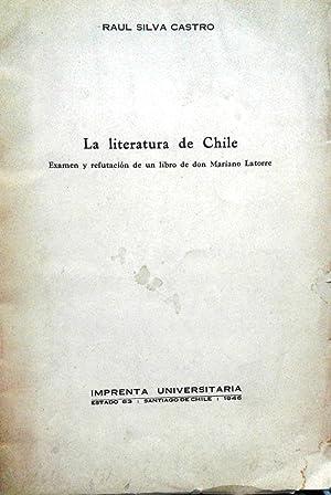La literatura de Chile. Examen y refutación: Silva Castro, Raúl