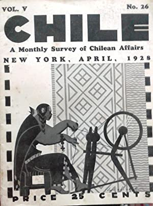 Chile . A Monthly Survey of Chilean Affairs. Volume 5.- Number 26. New York, March,1928