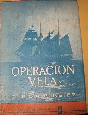 Operación vela: crónica del décimo crucero del: Bunster, Enrique (1912