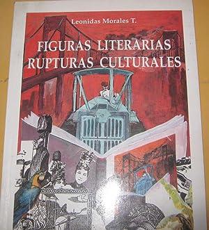 Figuras literarias, Rupturas culturales ( Modernidad e: Morales T.,Leonidas