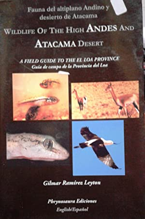Fauna del Altiplano Andino y Desierto de Atacama = Wikdlife of the High Andes and Atacama Desert....