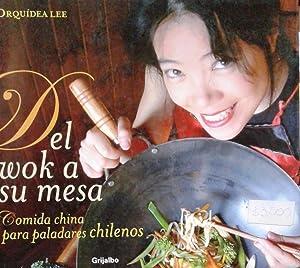 Del wok a su mesa. Comida china: Lee, Orquídea