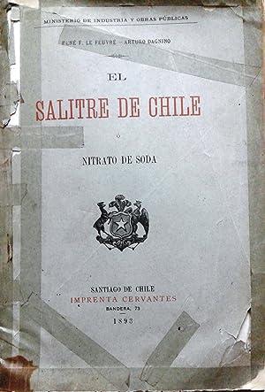 El salitre de Chile. Nitrato de soda: Le Feuvre, René F. - Dagnino, Arturo