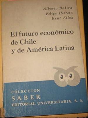 El futuro económico de Chile y de: Baltra Córtes Alberto(Traiguén,