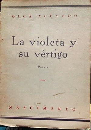 La violeta y su vértigo. Poesía: Acevedo, Olga ( 1895-1970 )