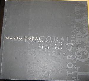 El rostro múltiple . Obras 1958-1999.: Toral Mario (