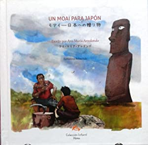 Un Moai para Japón. Ilustraciones Te Pou: Arredondo, Ana María