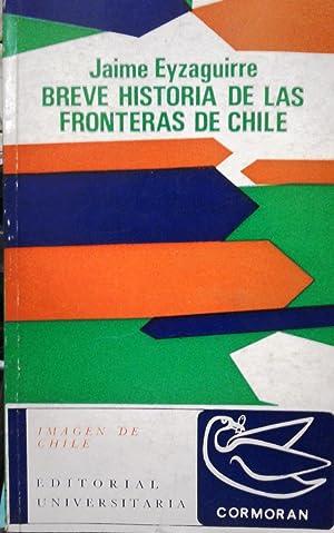 Breve historia de las fronteras de Chile.: Eyzaguirre, Jaime (