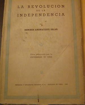 La revolución de la Independencia: Amunátegui Solar Domingo ( 1860 - 1946 )