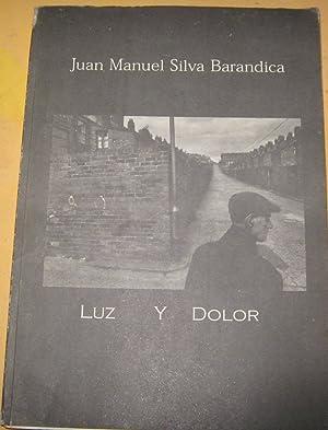 Luz y Dolor: Silva Barandica Juan