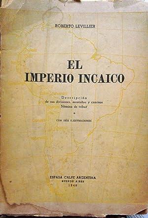 El imperio incaico. Descripción de sus divisiones,: Levillier, Roberto (