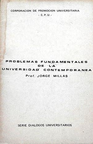 Problemas fundamentales de la Universidad contemporánea: Millas, Jorge (