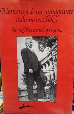 Memorias de un inmigrante italiano en Chile.: Mezzano Lopetegui, Silvia