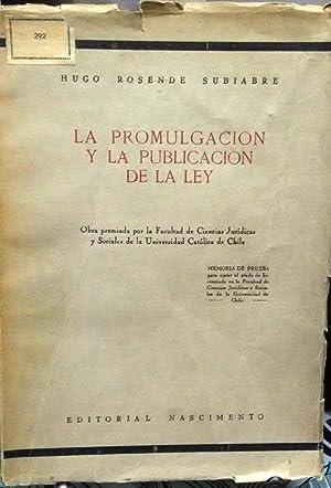 La promulgación y la publicación de la ley: Rosende Subiabre, Hugo ( 1916-1990 )