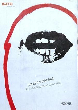 Cuerpo y Materia. Arte argentino entre 1976