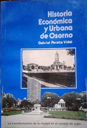 Historia económica y urbana de Osorno. La: Peralta Vidal, Gabriel