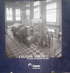 Laguna Verde. 70 Años entregando energía: Escobar, Daniela (