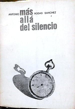 Más allá del silencio. Prólogo Matías Rafide: Rodas Sánchez, Antonio