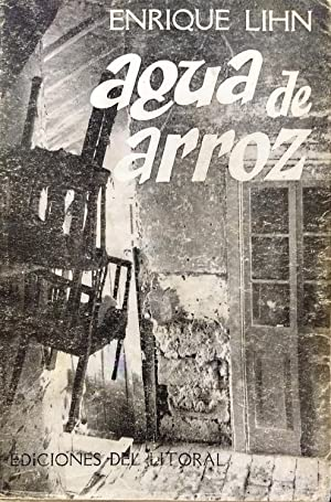 Agua de arroz. Prólogo Yerko Moretic: Lihn, Enrique ( 1929-1988 )