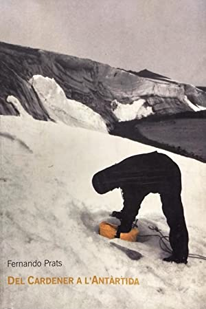 Del Cardener a L´ Antártida 2001-2004. Textos Friedheim Mennekes, Amador Vega y Xavier Melloni: ...