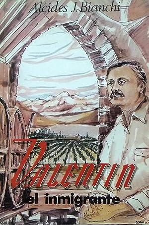 Valentín, el inmigrante. Presentación Eduardo Guibourg: Bianchi, Alcides J.