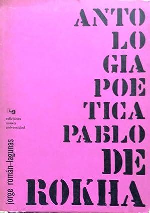 Antología poética Pablo de Rokha. Compilación y prólogo de Jorge Román-Lagunas: Rokha, Pablo de ( ...