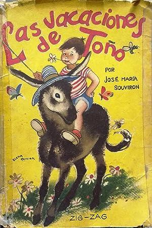 Las vacaciones de Toño. Dibujos de Pepo. Portada de Elena Poirier: Souviron, José María ( 1904-1973...