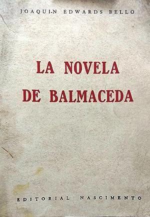 La novela de Balmaceda / Selección de: Edwards Bello, Joaquín
