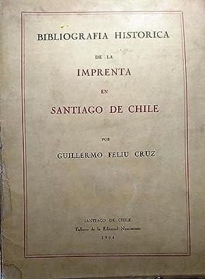 Bibliografía histórica de la Imprenta en Santiago: Feliú Cruz, Guillermo