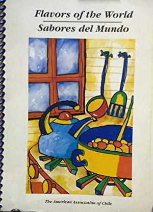 Flavors of the world = Sabores del mundo. A collection of recipes from The American Association o...