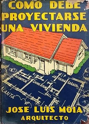 Como debe proyectarse una vivienda: Moia, José Luis