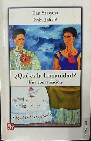 Qué es la hispanidad ?.Una conversación: Stavans, Ilan -