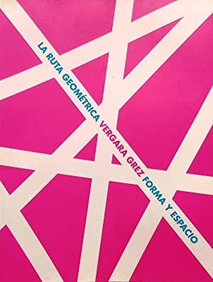 Vergara Grez : la ruta geométrica forma: Navarrete, Carlos (