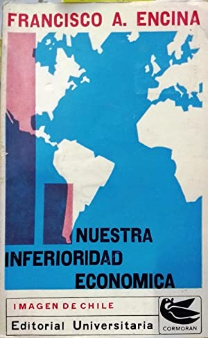 Nuestra inferioridad económica. Sus causas. Sus concecuencias: Enicina, Francisco Antonio ( 1874-...