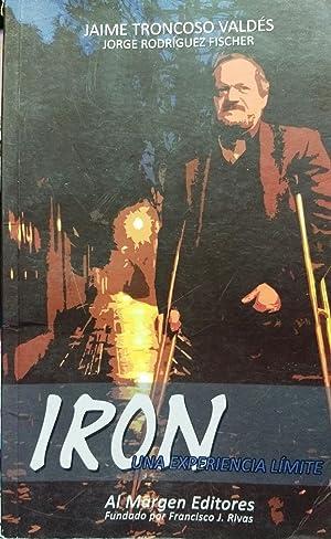Iron : una experiencia límite. Prólogo Mireya: Troncoso Valdés, Jaime