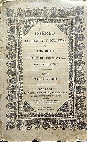 Correo Literario y Político de Londres : Periódico Trimestre / Por J. J. de Mora. N° I.- Tomo I.- ...