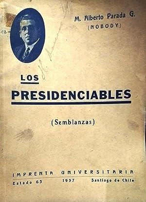 Los presidenciables ( Semblanzas ): Parada G., M. Alberto ( Nobody )