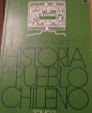 Historia del pueblo chileno. Tomo III : Villalobos R., Sergio