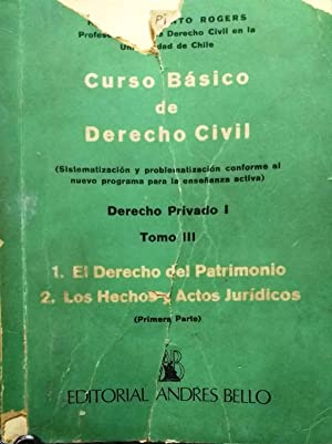 Curso básico de Derecho Civil. Derecho Privado I. Tomo III.- 1. El derecho del patrimonio. 2. Los ...