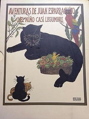 Aventuras de Juan Esparraguito o El niño casi legumbre. Ilustraciones de A. Gómez Palacios. ...