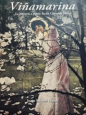 Viñamarina. La historia a partir de un Corso de Flores. Los primeros años del 900: Salomó Flores, ...