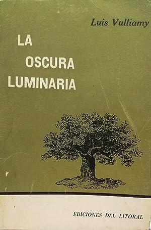 La oscura luminaria: Vulliamy. Luis (